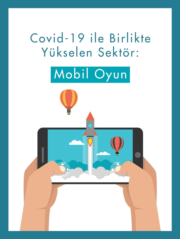 Covid-19 ile Birlikte Yükselen Sektör:  Mobil Oyun